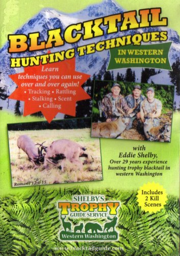 Blacktail Hunting Techniques in Western Washington with Eddie Shelby