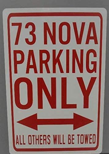 1973 73 NOVA PARKING ONLY METAL STREET SIGN 12x18 FITS CHEVROLET CHEVY II COPO 327 396 427 GASSER SUPER SPORT SS RACING HOT ROD MUSCLE CAR BAR SHOP HOME OFFICE GARAGE MAN CAVE RESTAURANT WALL ART GIFT