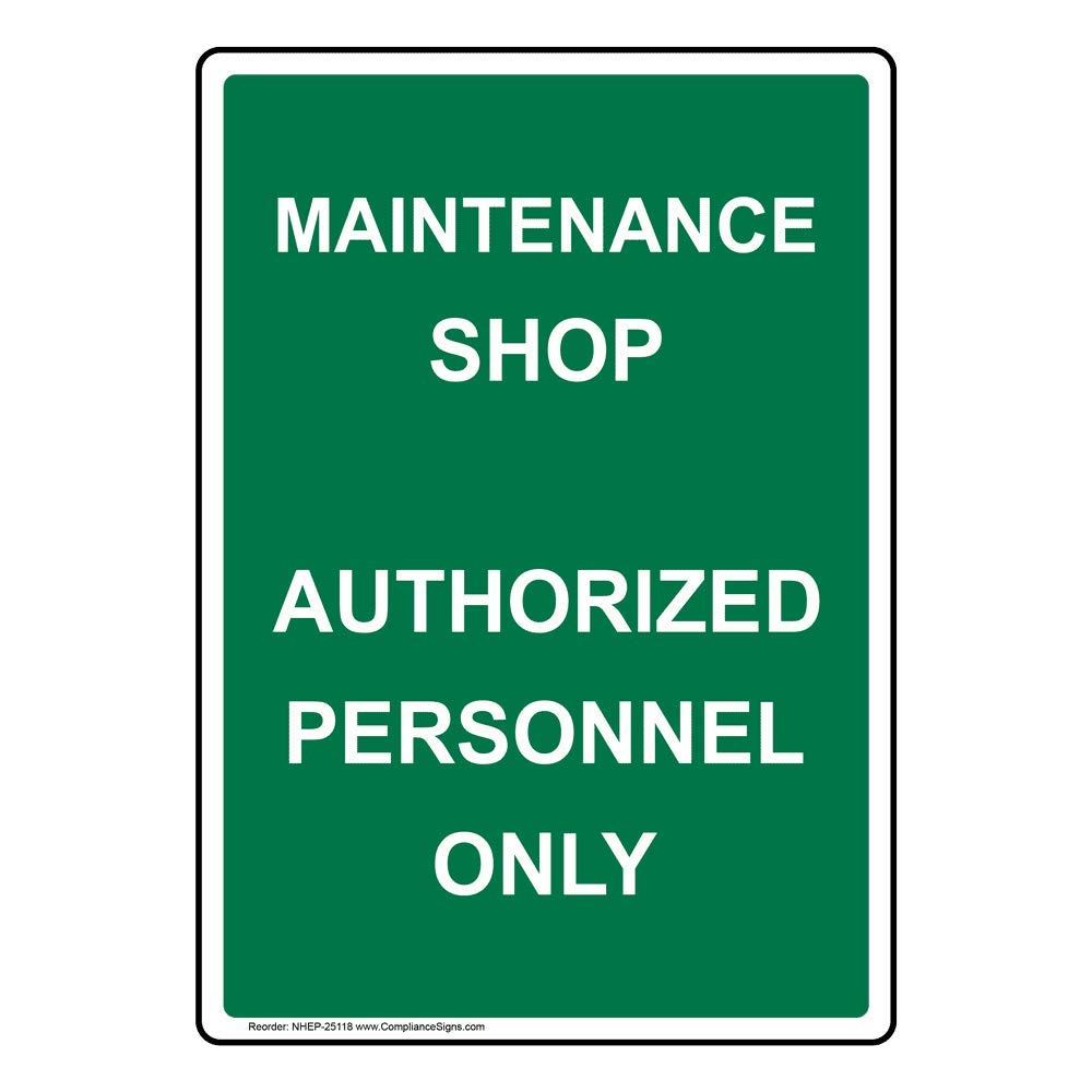 Vertical Maintenance Shop Authorized Personnel Only Sign, 14x10 in. Aluminum for Wayfinding Restricted Access by ComplianceSigns