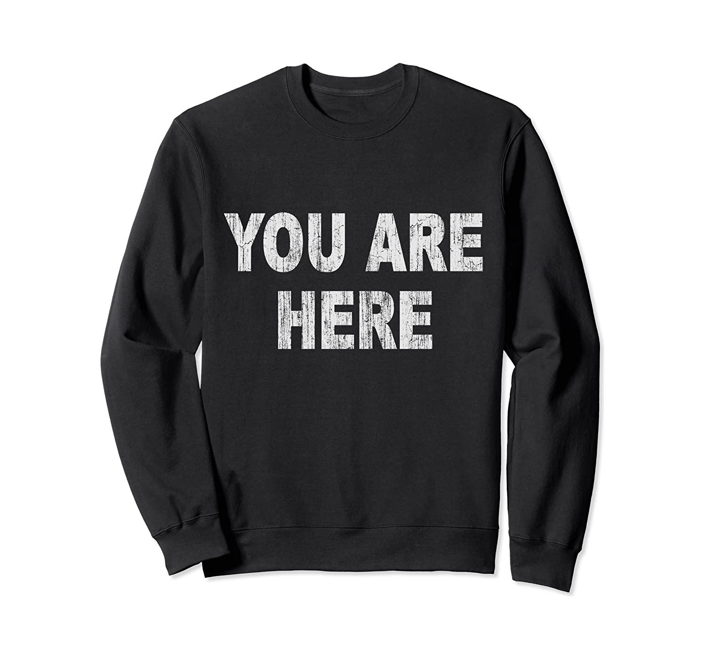 Vintage You Are Here Sweatshirt