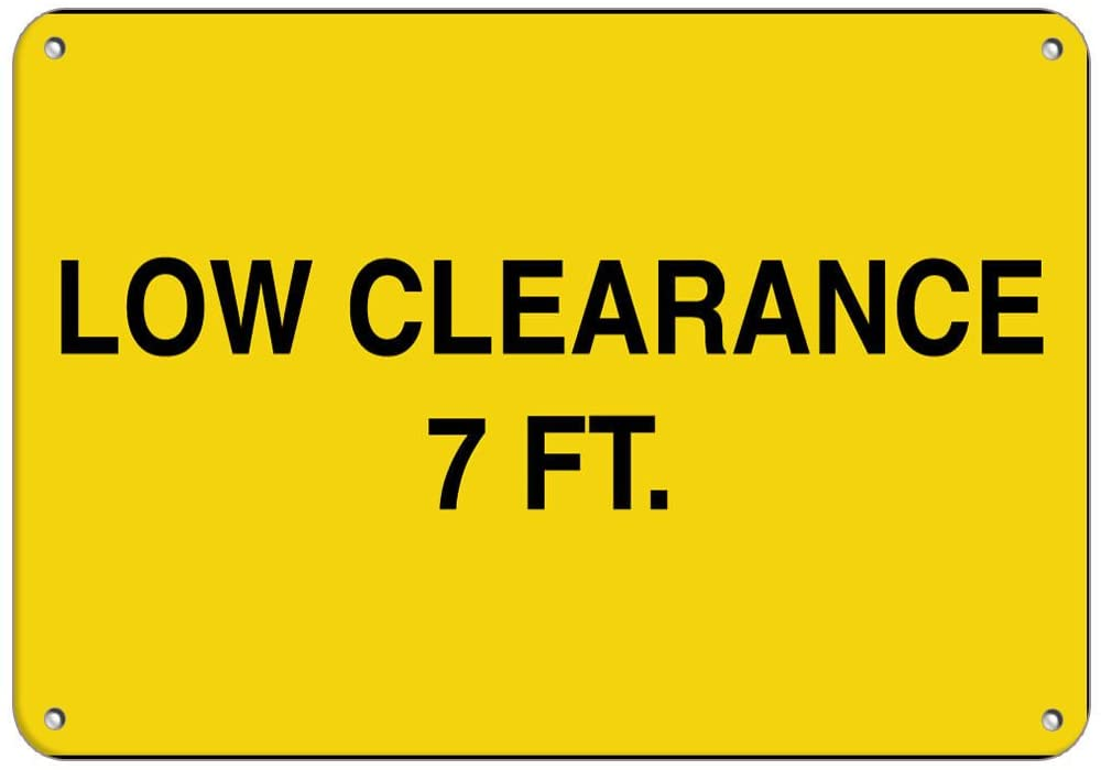 Low Clearance 7 Ft. Hazard Sign Clearance Sign LABEL DECAL STICKER Sticks to Any Surface 10x7