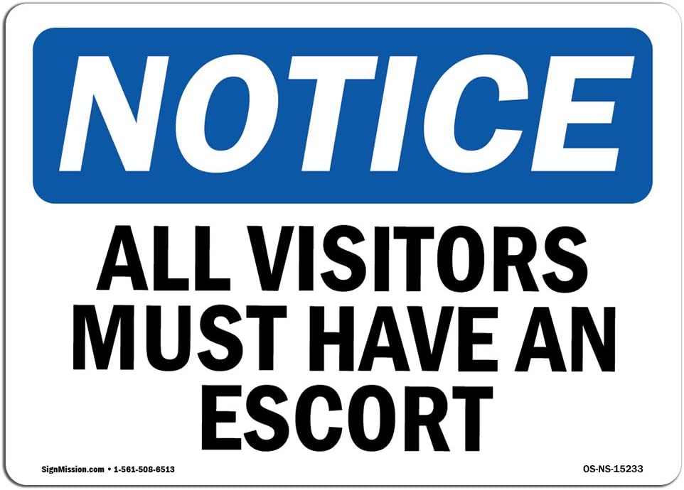 OSHA Notice Signs - Notice All Visitors Must Have an Escort Sign | Extremely Durable Made in The USA Signs or Heavy Duty Vinyl Label | Protect Your Construction Site, Warehouse & Business