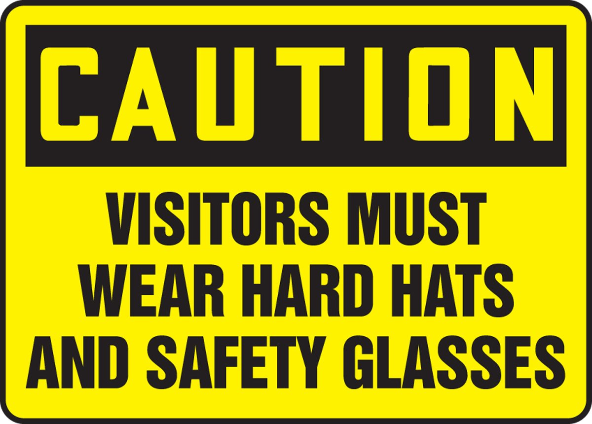 CAUTION VISITORS MUST WEAR HARD HATS AND SAFETY GLASSES Sign - 10