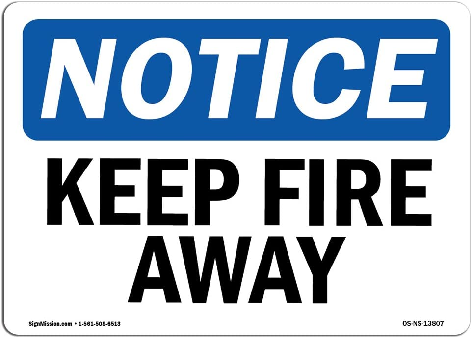 OSHA Notice Signs - Keep Fire Away Sign | Extremely Durable Made in The USA Signs or Heavy Duty Vinyl Label Decal | Protect Your Construction Site, Warehouse, Shop Area & Business