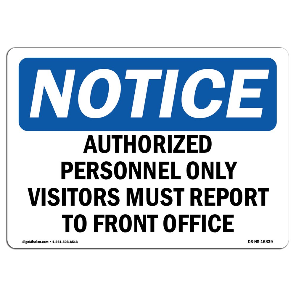 OSHA Notice Signs - Notice Visitors Must Report to Front Office Sign | Extremely Durable Made in The USA Signs or Heavy Duty Vinyl Label | Protect Your Warehouse & Business