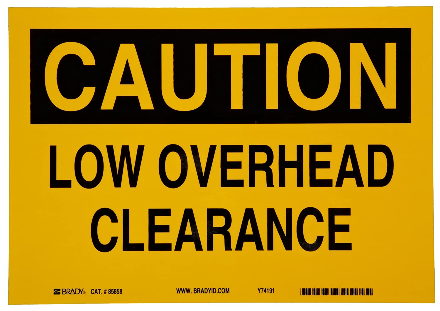 Brady 85858 10 Width x 7 Height B-302 Polyester, Black on Yellow Sign, Header Caution, Legend Low Overhead Clearance