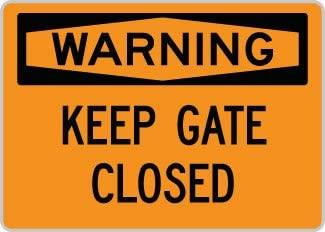 OSHA Safety Sign : Warning - Keep Gate Closed