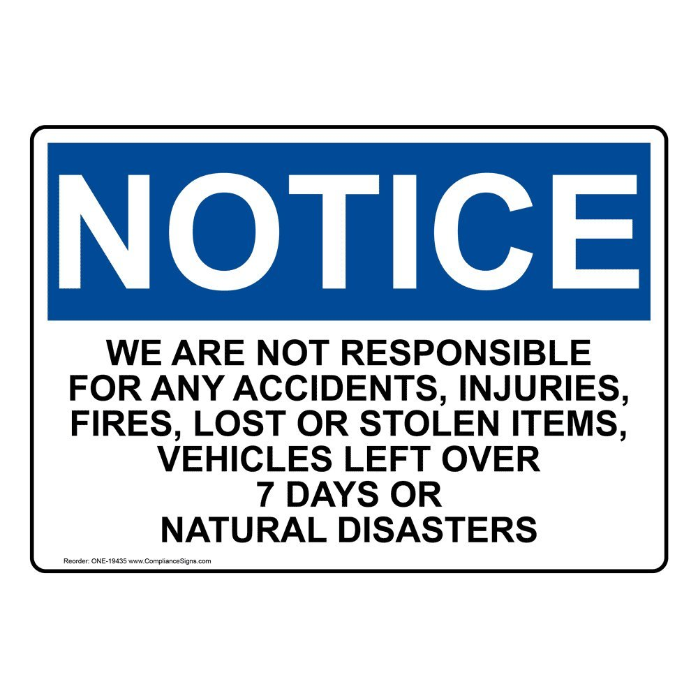 Notice We are Not Responsible for Accidents OSHA Safety Sign, 10x7 in. Plastic by ComplianceSigns