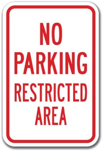 No Parking Restricted Area Sign 12