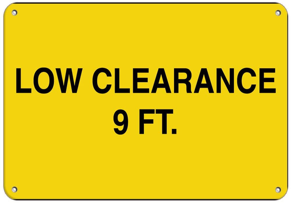 Low Clearance 9 Ft. Hazard Sign Clearance Sign LABEL DECAL STICKER Sticks to Any Surface 10x7