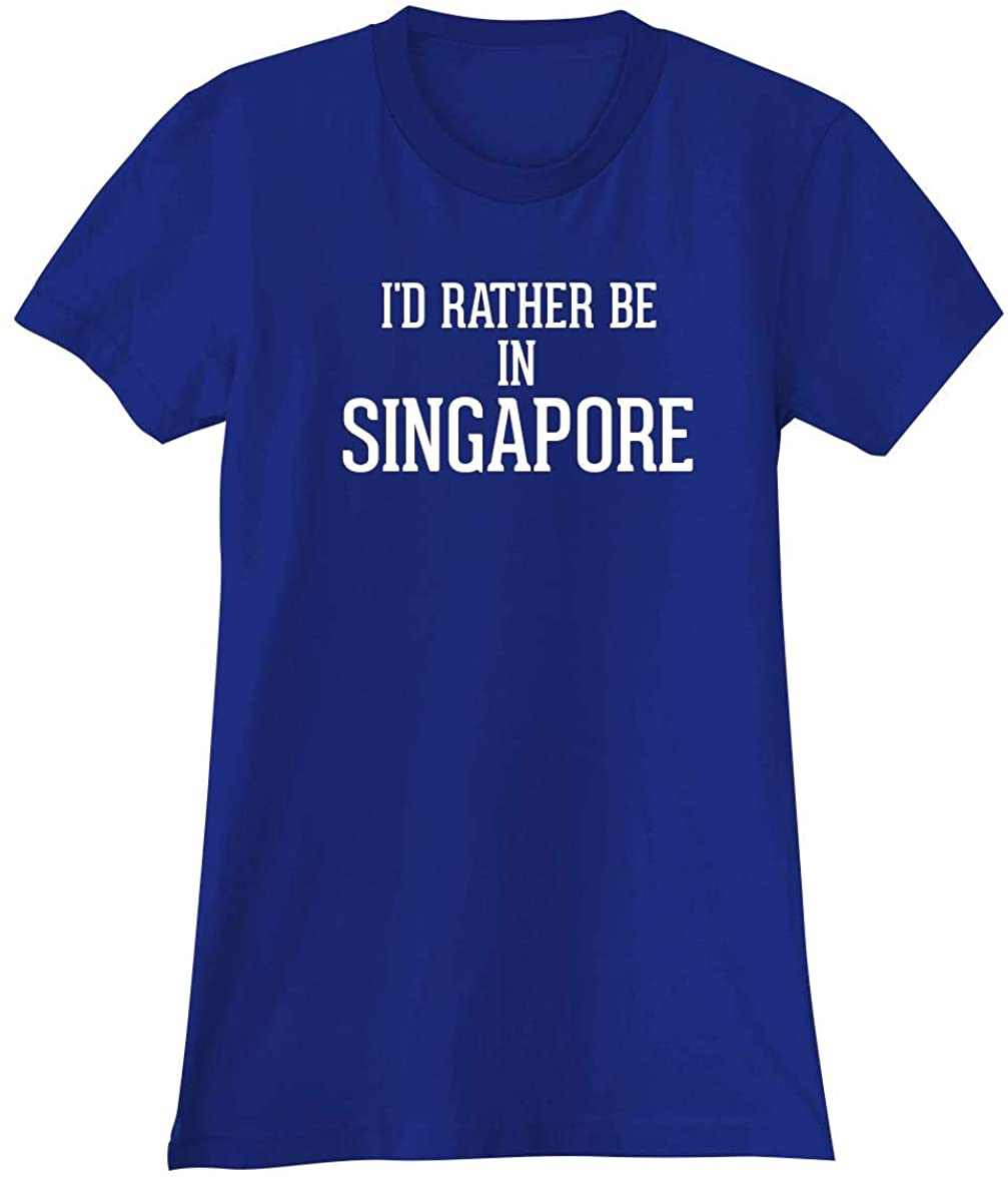 I'd Rather Be In SINGAPORE - A Soft & Comfortable Women's Junior Cut T-Shirt
