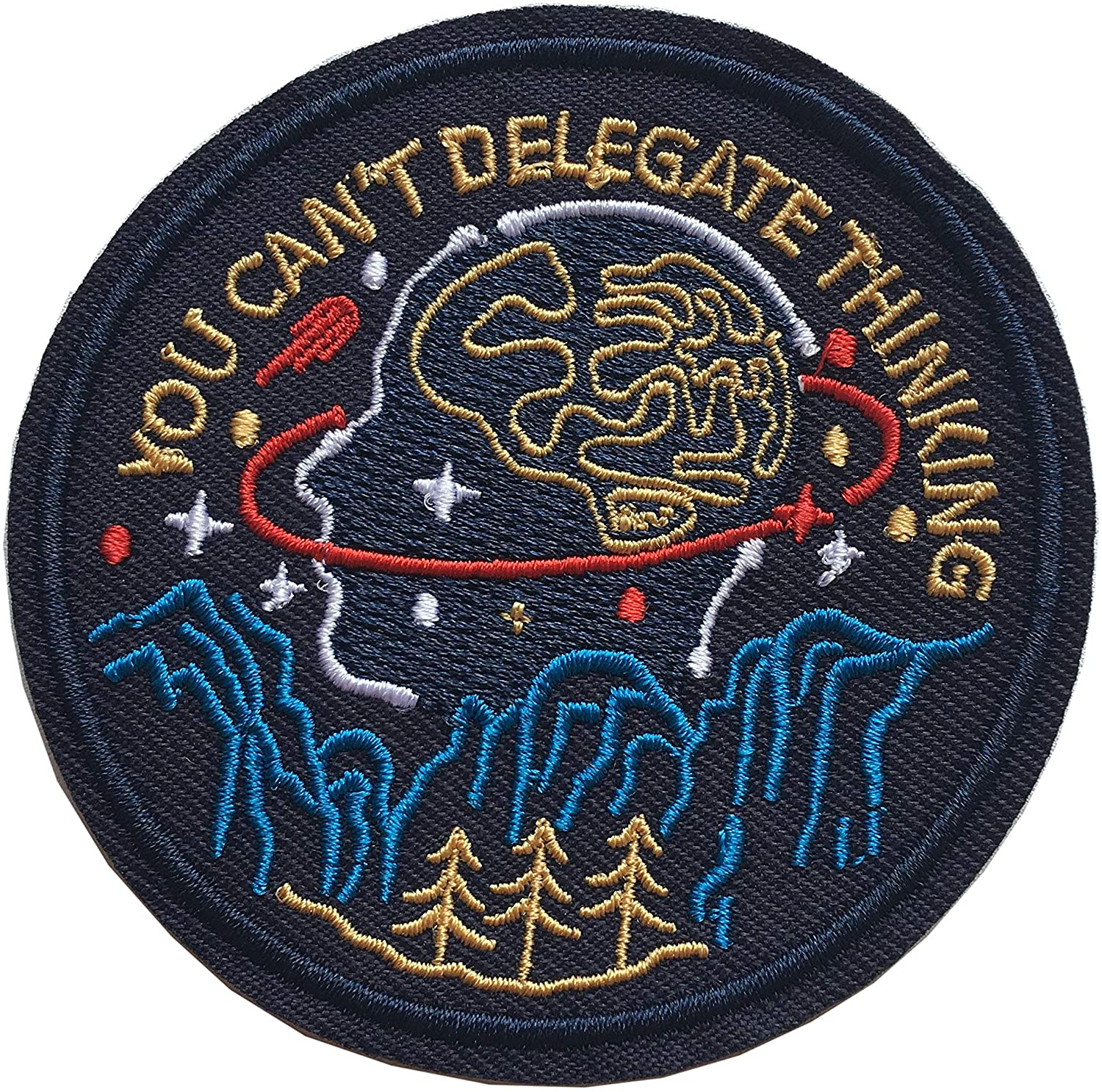 Traveler Iron On Patches - Perfect for Backpacks and Clothing - for Your Type of Fun Adventure, Outdoor, Hiking, Travel Embroidered Sew or Iron-on Patch (B-You Can't Delegate Thinking)