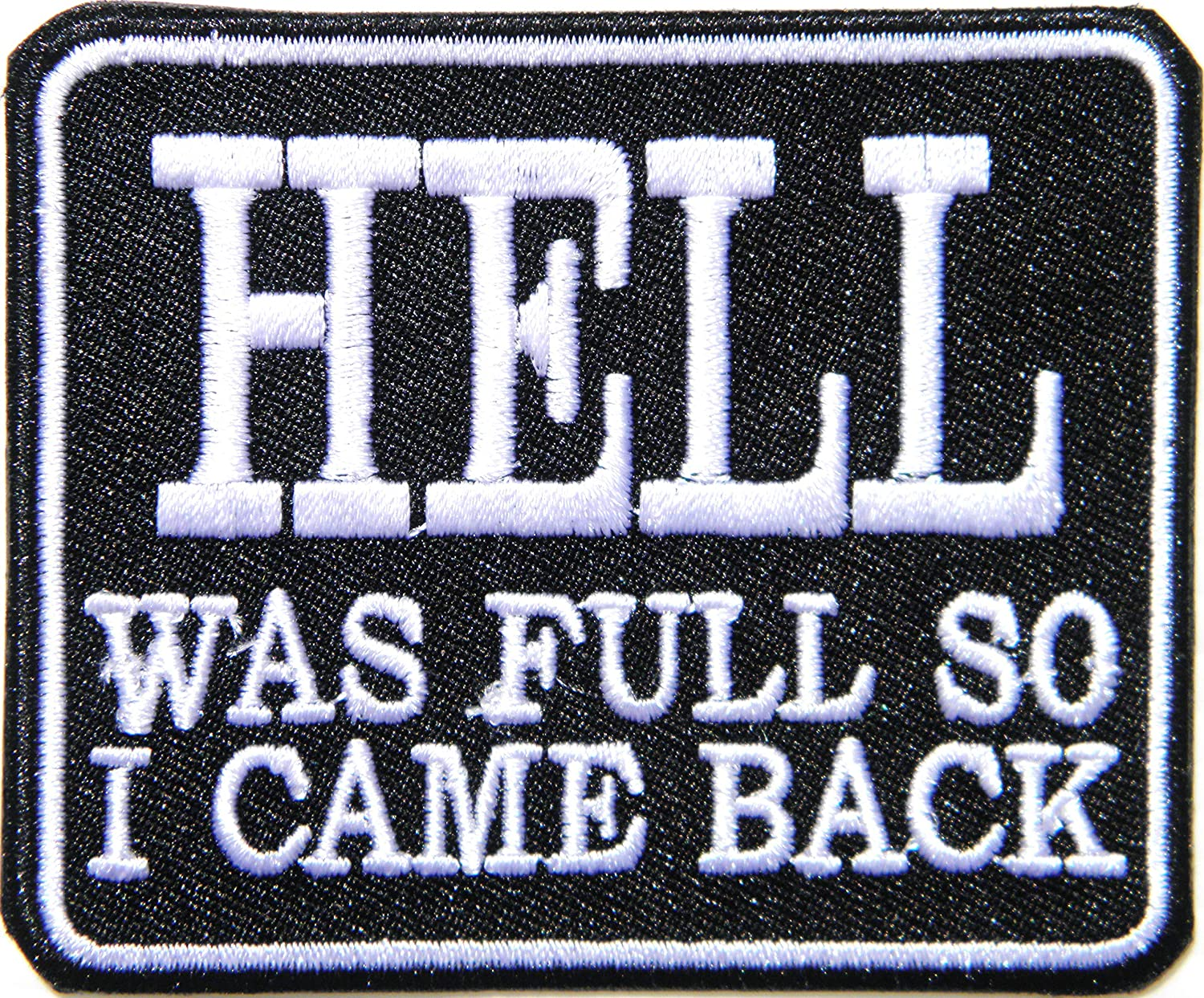Hell was Full I Came Back Funny Rider Biker Chopper Motorcycles Punk Rock Heavy Metal Patch Sew Iron on Embroidered Jacket T Shirt Badge Costume