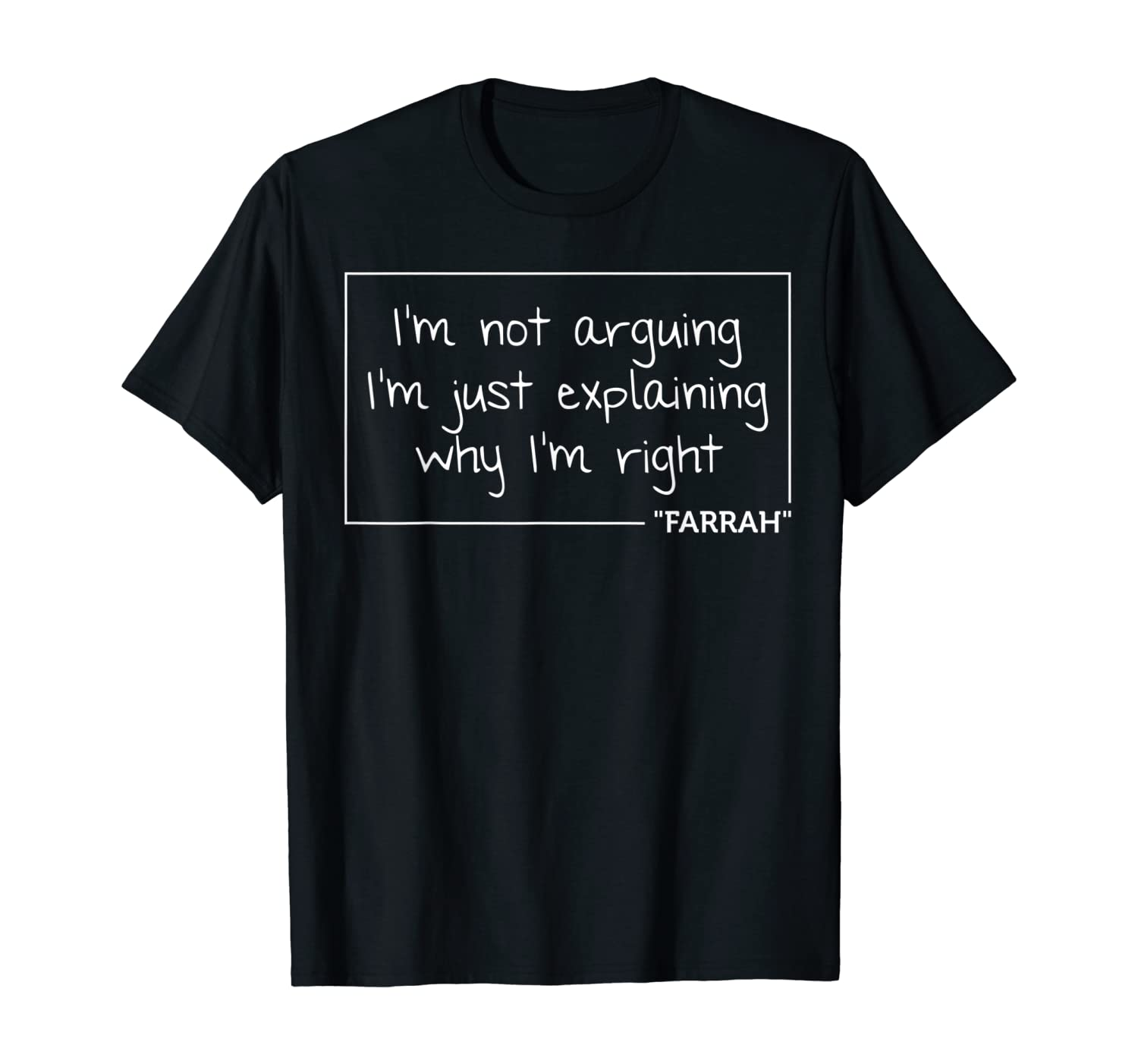 FARRAH Gift Quote Personalized Name Funny Birthday Joke Idea T-Shirt