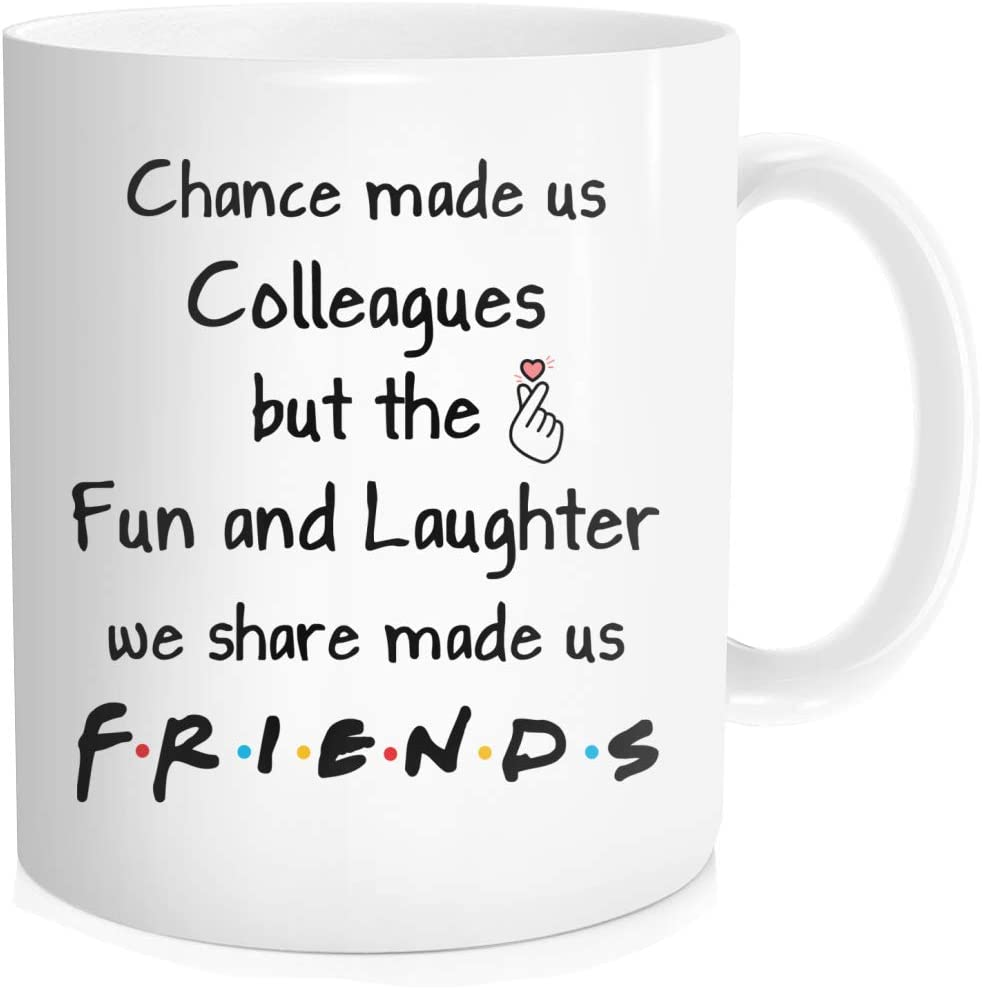 Best Coworker Mug, Coffee Mug with quotes, Chance Made US Colleagues But The Fun And Laughter We Share Made US Friends, New Coworker, Leaving or Going Away Cup, White Ceramic 11 oz