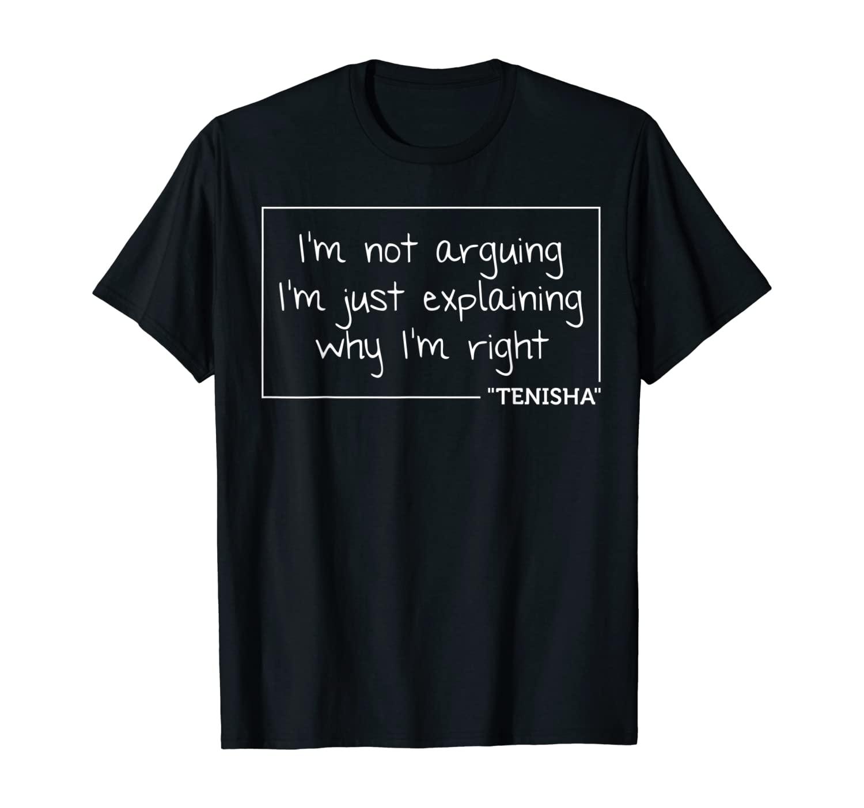 TENISHA Gift Quote Personalized Name Funny Birthday Joke T-Shirt