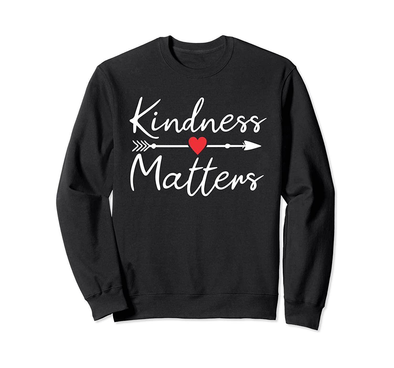 Kindness Matters Anti Bullying Teacher Love Gift Sweatshirt