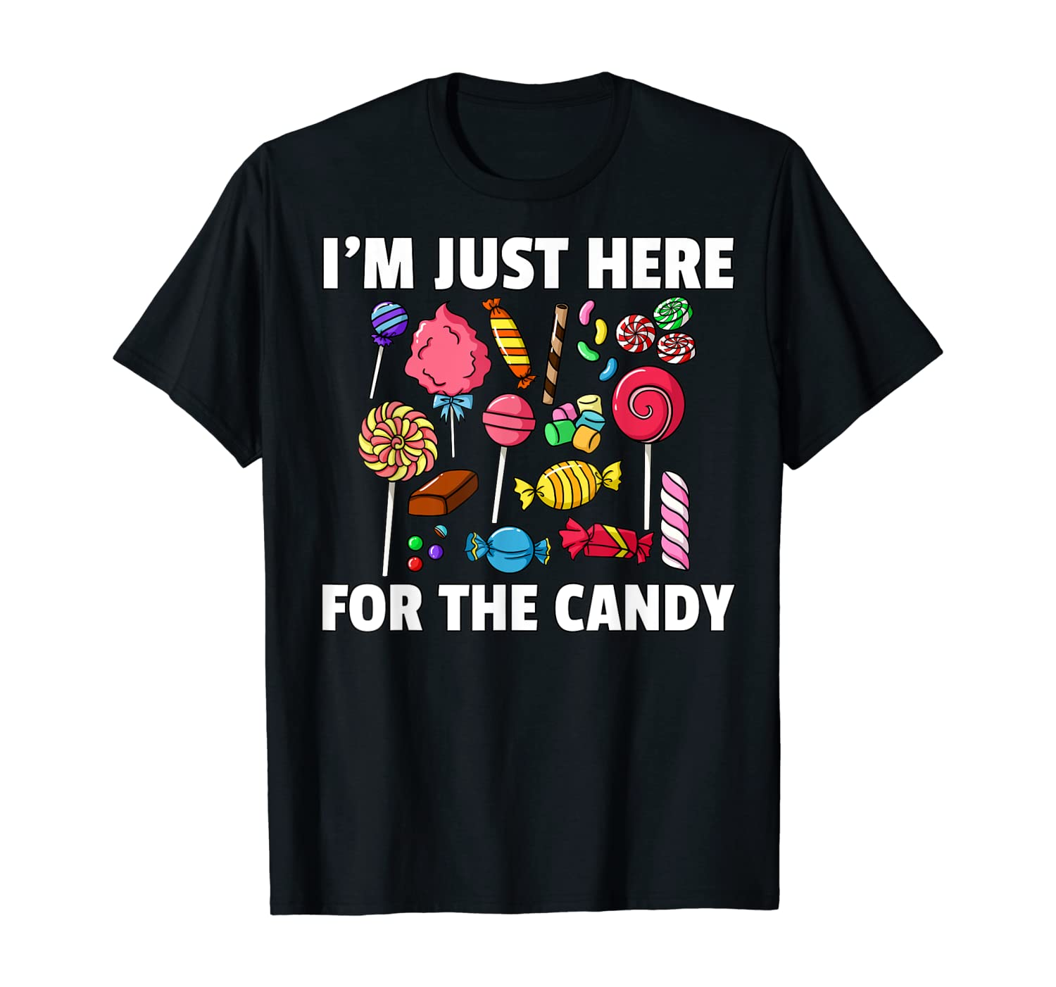 Im Just Here For The Candy Lollipop Sweets Gift Halloween T-Shirt