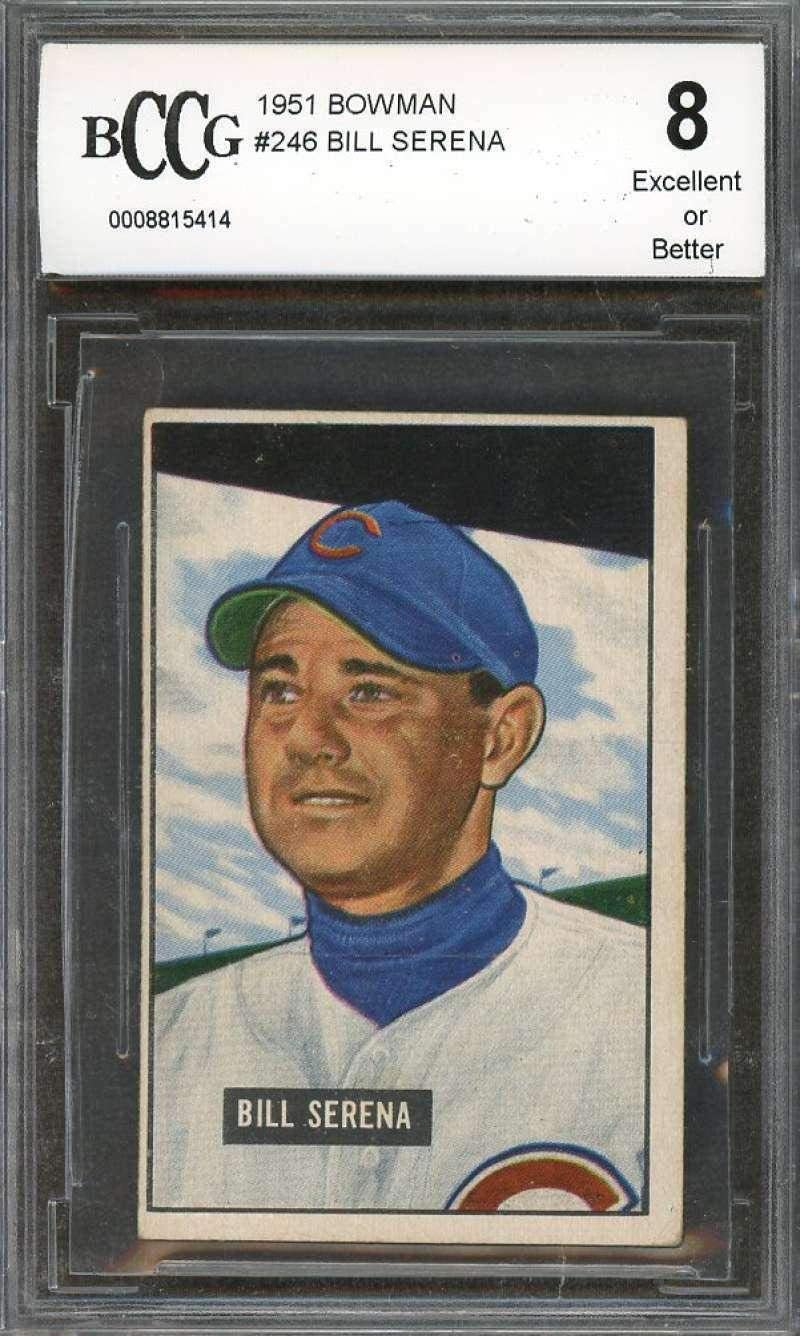 Bill Serena Card 1951#246 Chicago Cubs (Ex Or Better) BGS BCCG 8 - Baseball Slabbed Rookie Cards