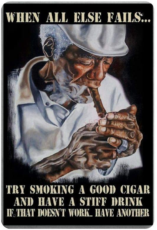 BNIST When All Else Fails Try Smoking A Good Cigar Vintage Sign Aluminum Tin Metal Signs Warning Sign Retro Plaque Poster Wall Art Decor 8X12 inches