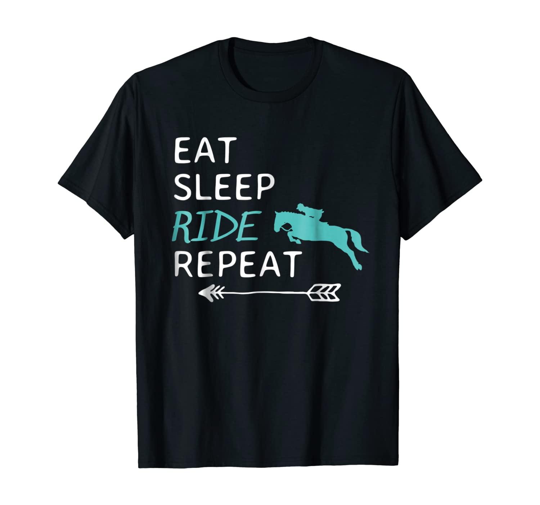 Eat Sleep Ride Horses Repeat Horseback Riding T-Shirt