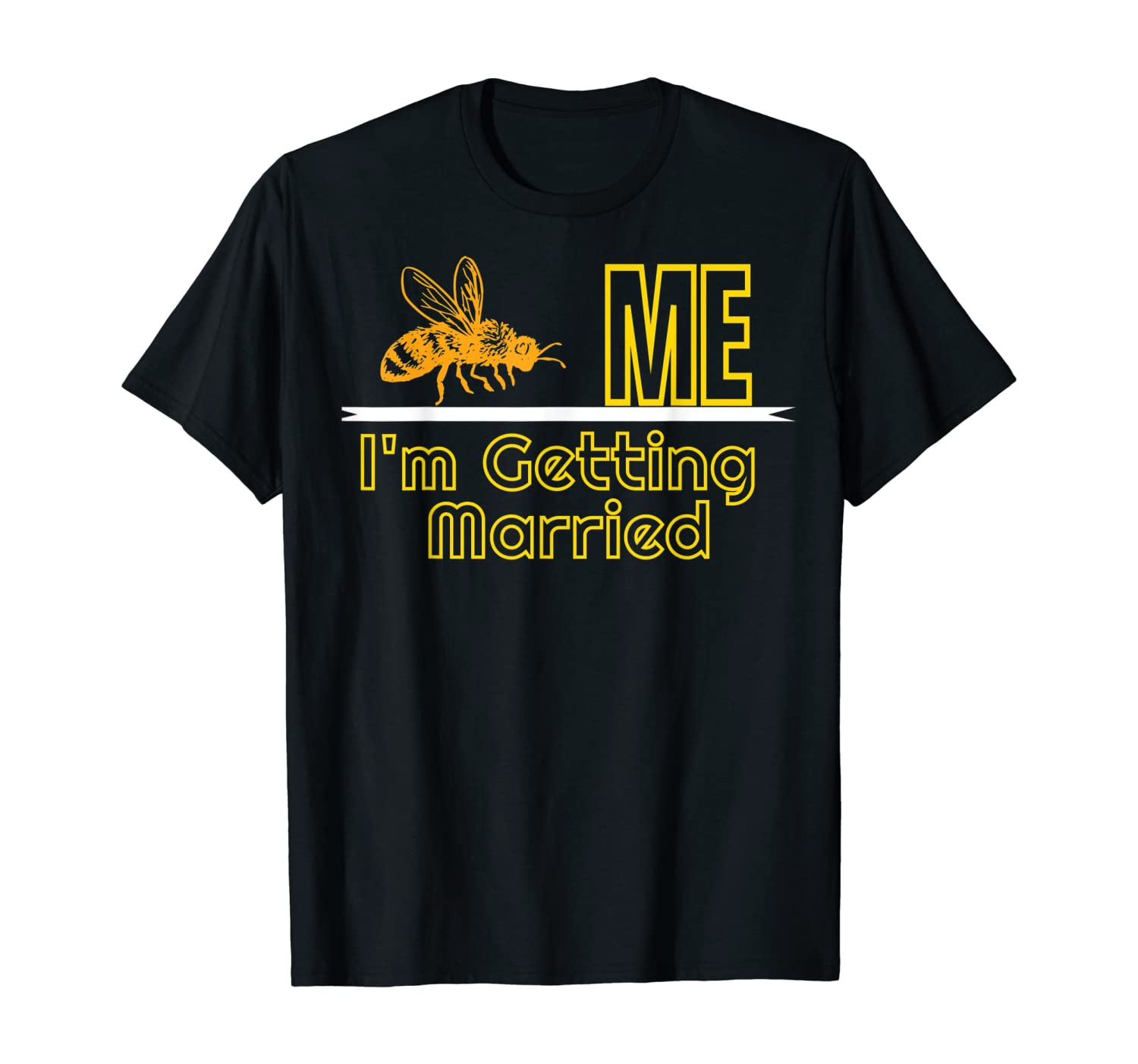 Bee Me I'm Getting Married Groom Gifts Funny Bachelor Party T-Shirt