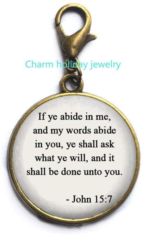 Inspirational Zipper Pull Bible Verse Jewelry Bible Zipper Pull John 15:7 Bible Gospel Quote Jesus Scripture Jewelry-#253