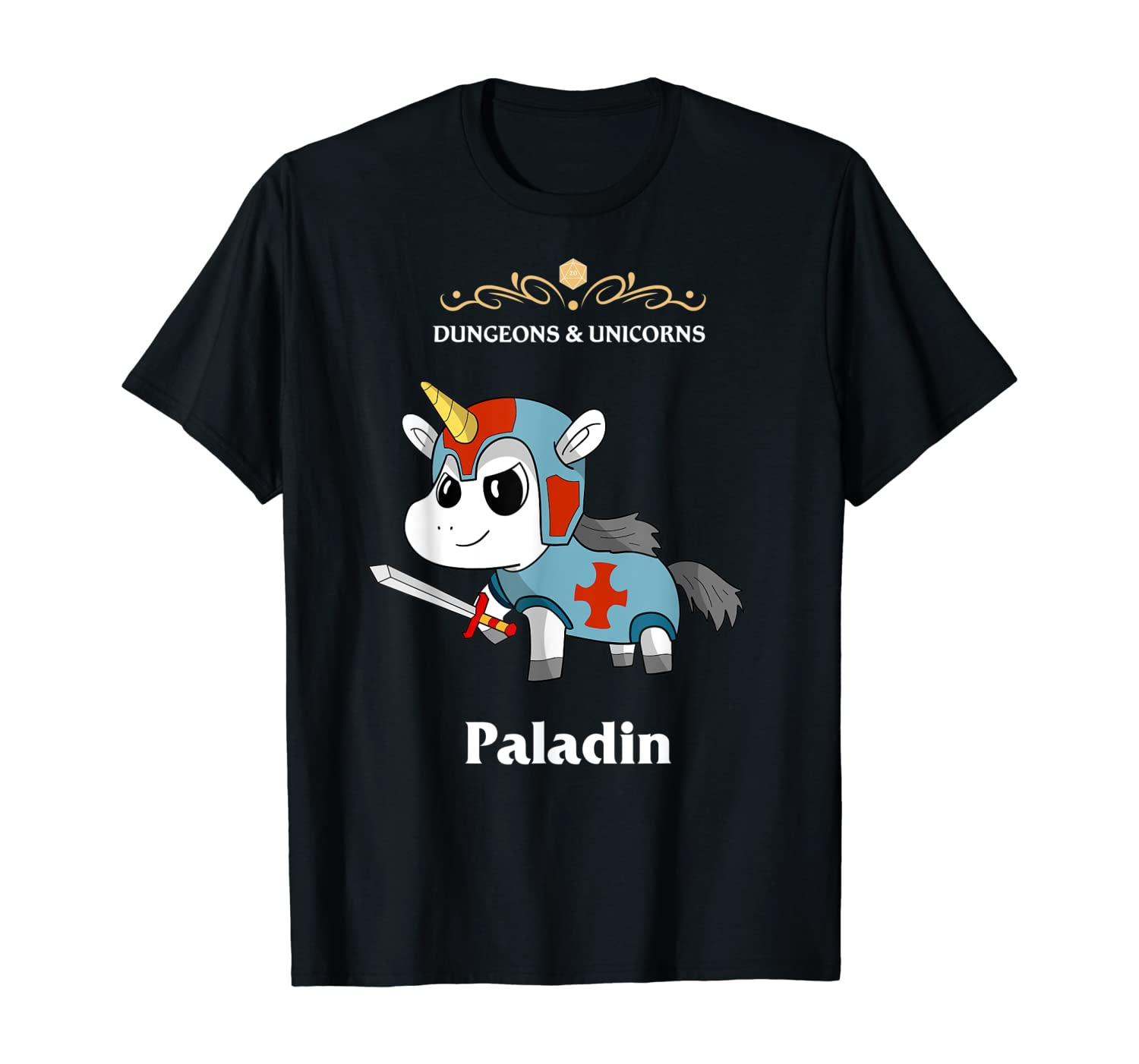 Dungeons and Unicorns RPG D20 Anime Dragons Paladin Gamers T-Shirt
