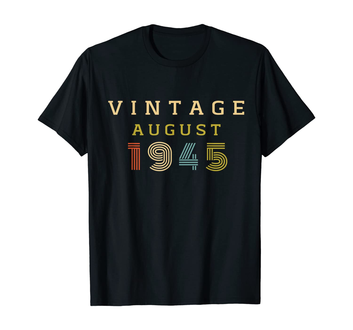 75 Year Old Birthday Gift Vintage 1945 August T-Shirt