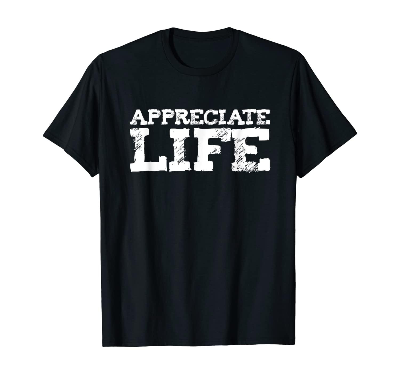motivation positive appreciate life sport men women T-Shirt