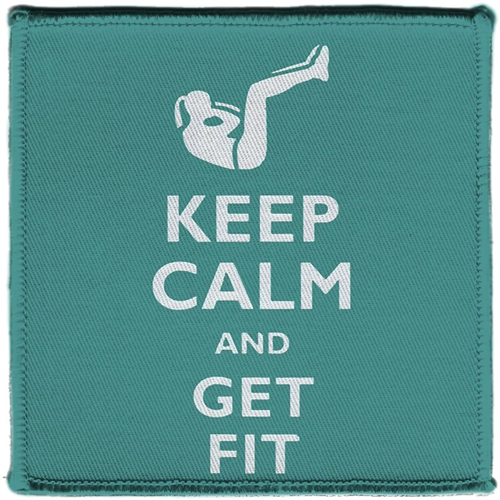 Keep Calm AND GET FIT SIT UP ON - Iron on 4x4 inch Embroidered Edge Patch Applique