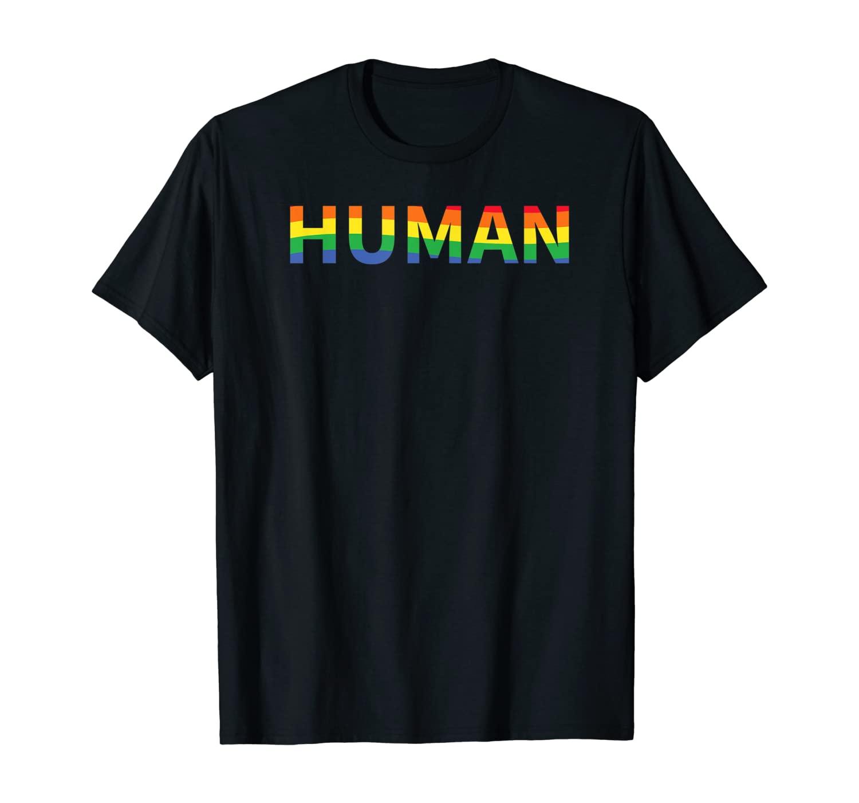 Gay Pride Rainbow Shirt Human LGBT Pride Gift T-Shirt