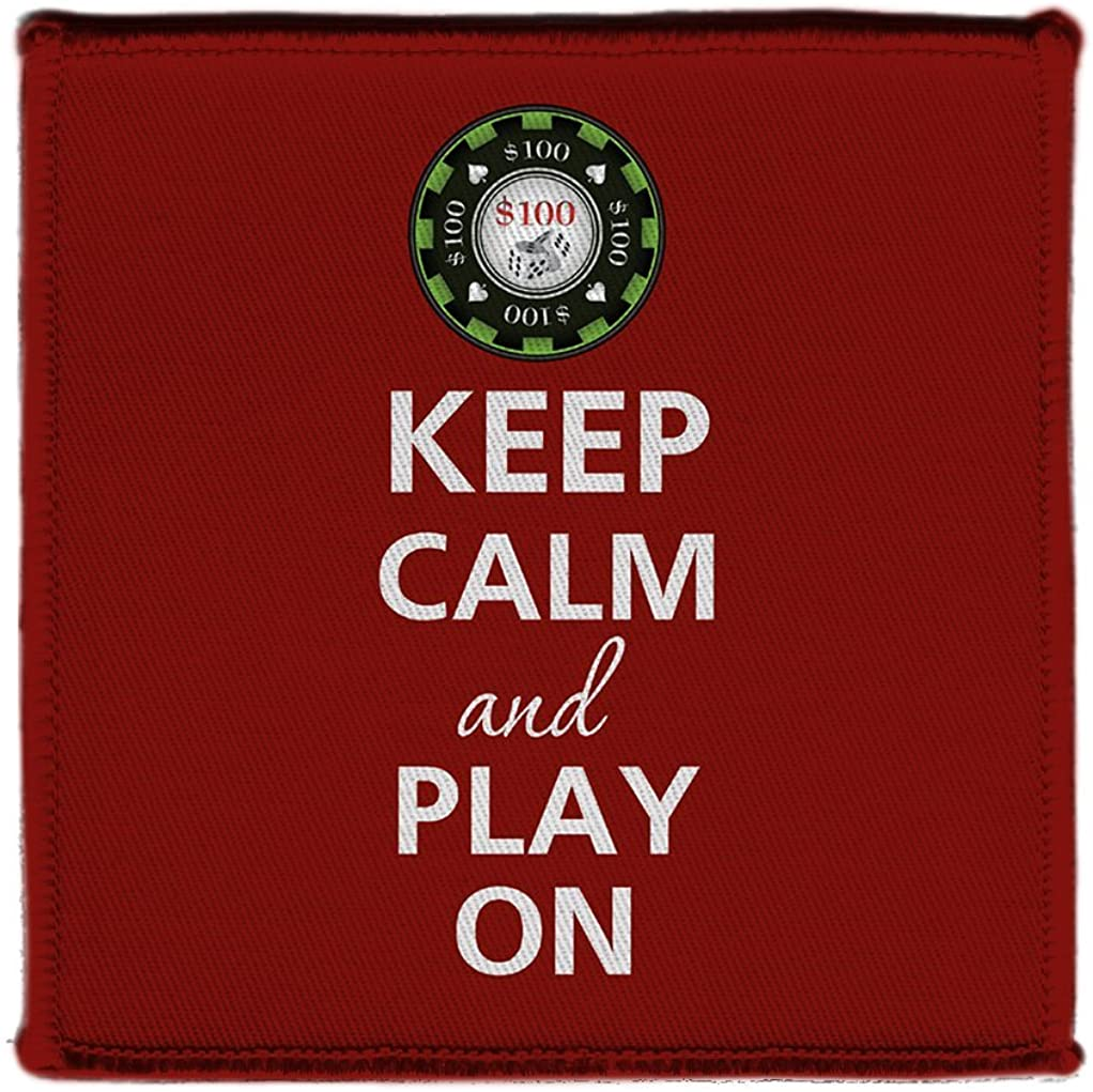 Keep Calm AND PLAY GAMBLE CHIP ON - Iron on 4x4 inch Embroidered Edge Patch Applique