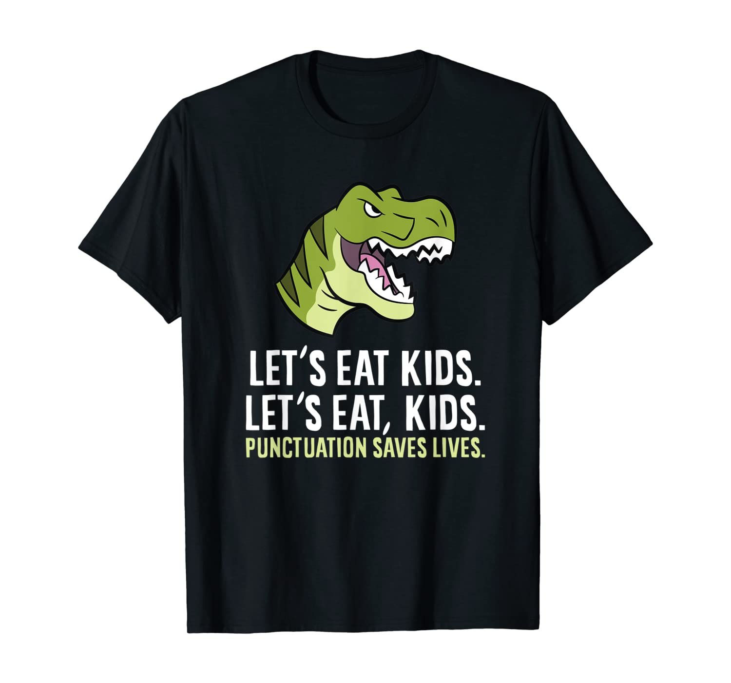 Let's Eat Kids Punctuation Saves Lives Funny Grammer T-Shirt