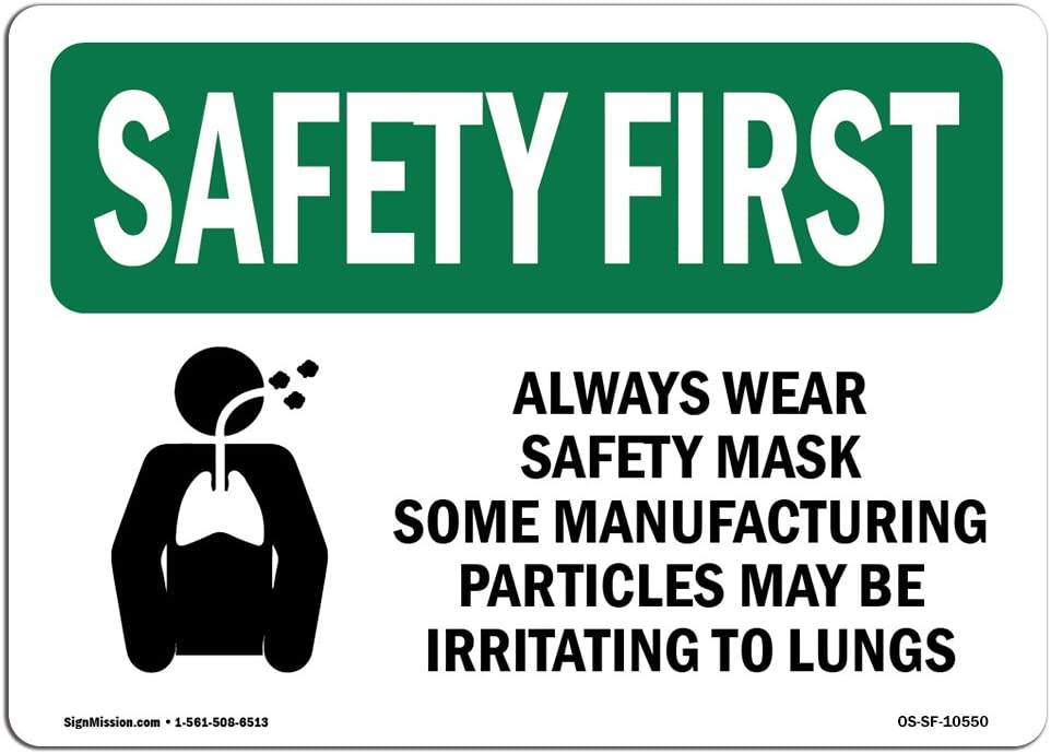 OSHA Safety First Sign - Always Wear Safety Mask Some with Symbol | Choose from: Aluminum, Rigid Plastic or Vinyl Label Decal | Protect Your Business, Work Site, Warehouse | Made in The USA