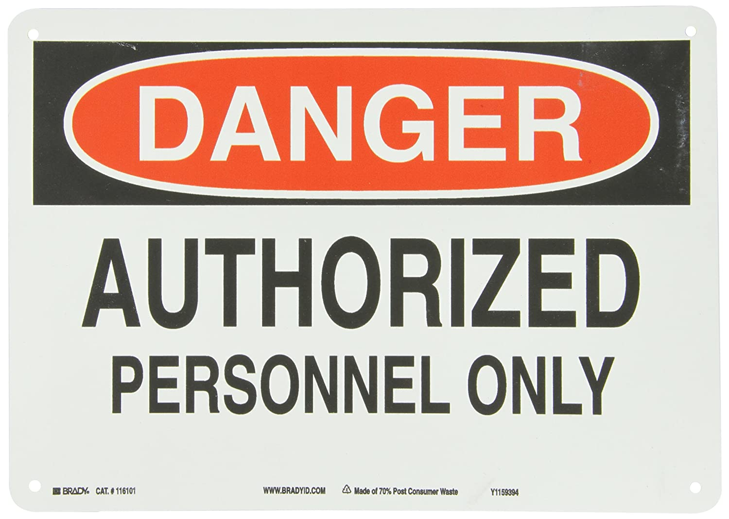 Brady 116101 14 Width x 10 Height B-563 Plastic, Red And Black On White Color Sustainable Safety Sign, Legend Danger Authorized Personnel Only