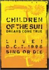 CHILDREN OF THE SUN LIVE! D.C.T. 1998 SING OR DIE [DVD]