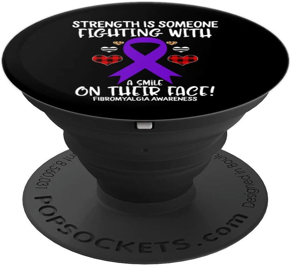 Fibromyalgia Awareness Strength is Fighting with Smile PopSockets Grip and Stand for Phones and Tablets