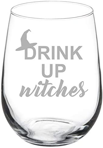 Wine Glass Goblet Drink Up Witches Funny Halloween (17 oz Stemless)