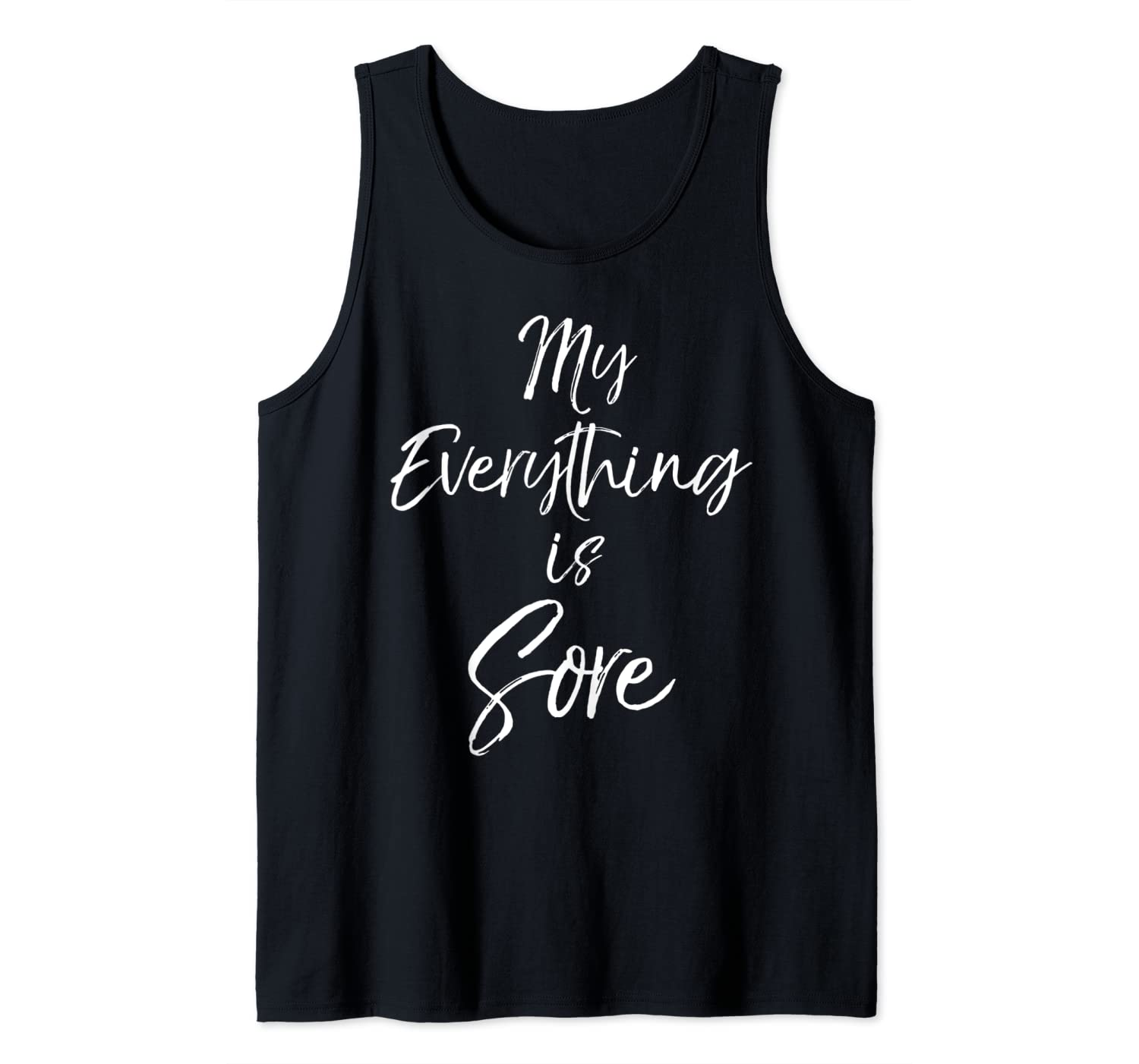 Funny Workout Quote for Women Cute My Everything is Sore Tank Top