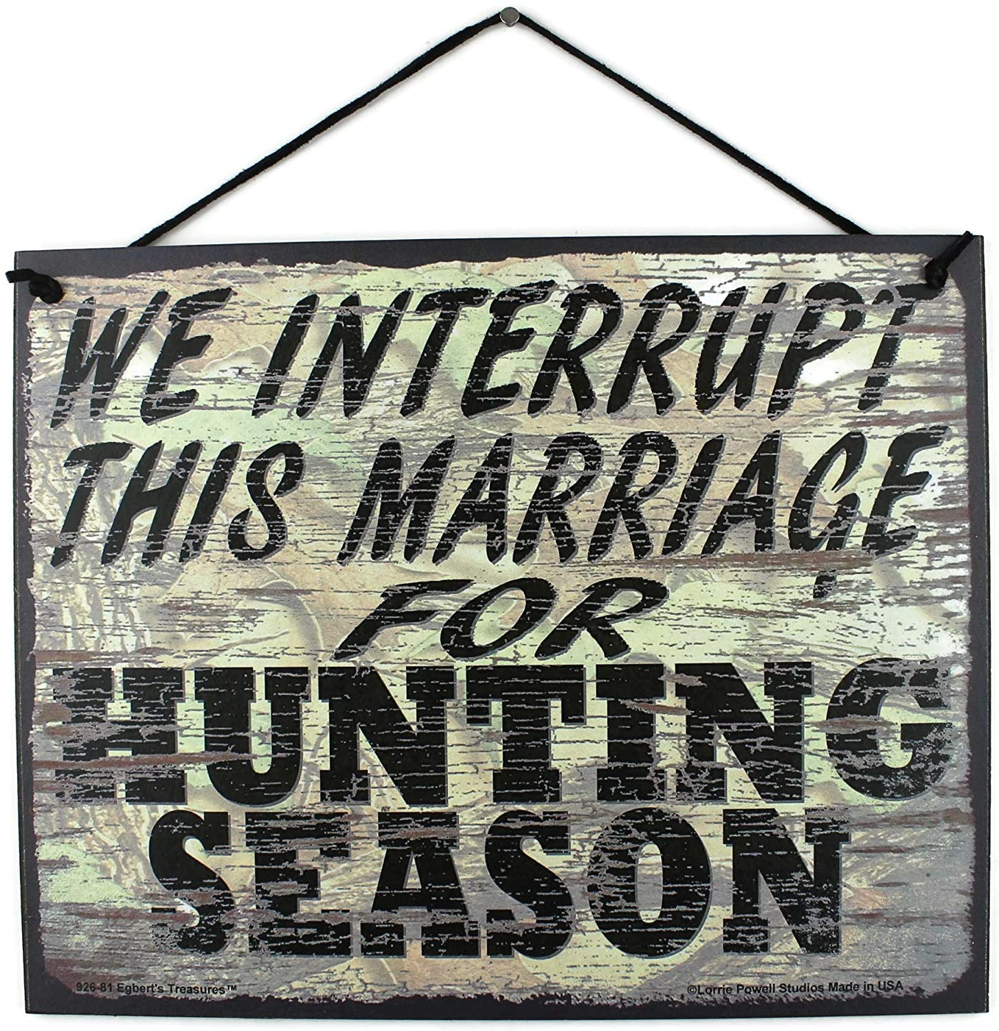 Egbert's Treasures 8x10 Vintage Style Sign with Hunter Camo Pattern Saying, WE Interrupt This Marriage for Hunting Season Decorative Fun Universal Household Signs for Your Home or Man Cave