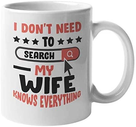 My Wife Knows Funny V Day Coffee & Tea Mug for Husband & Men (11oz)