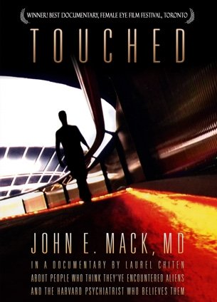 Touched: People Who Think They've Had Contact With Aliens and the Harvard Psychiatrist Who Believes Them