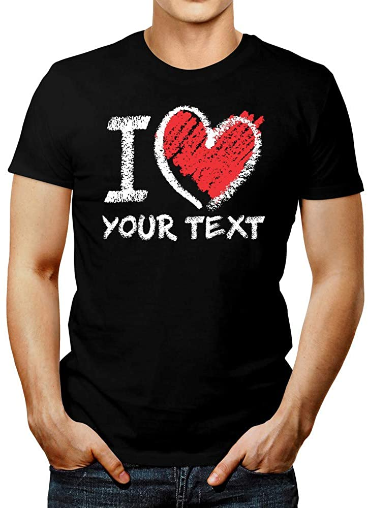 I Love Your Text Customized Chalk Style, Add Your Name a Funny Message Tshirt