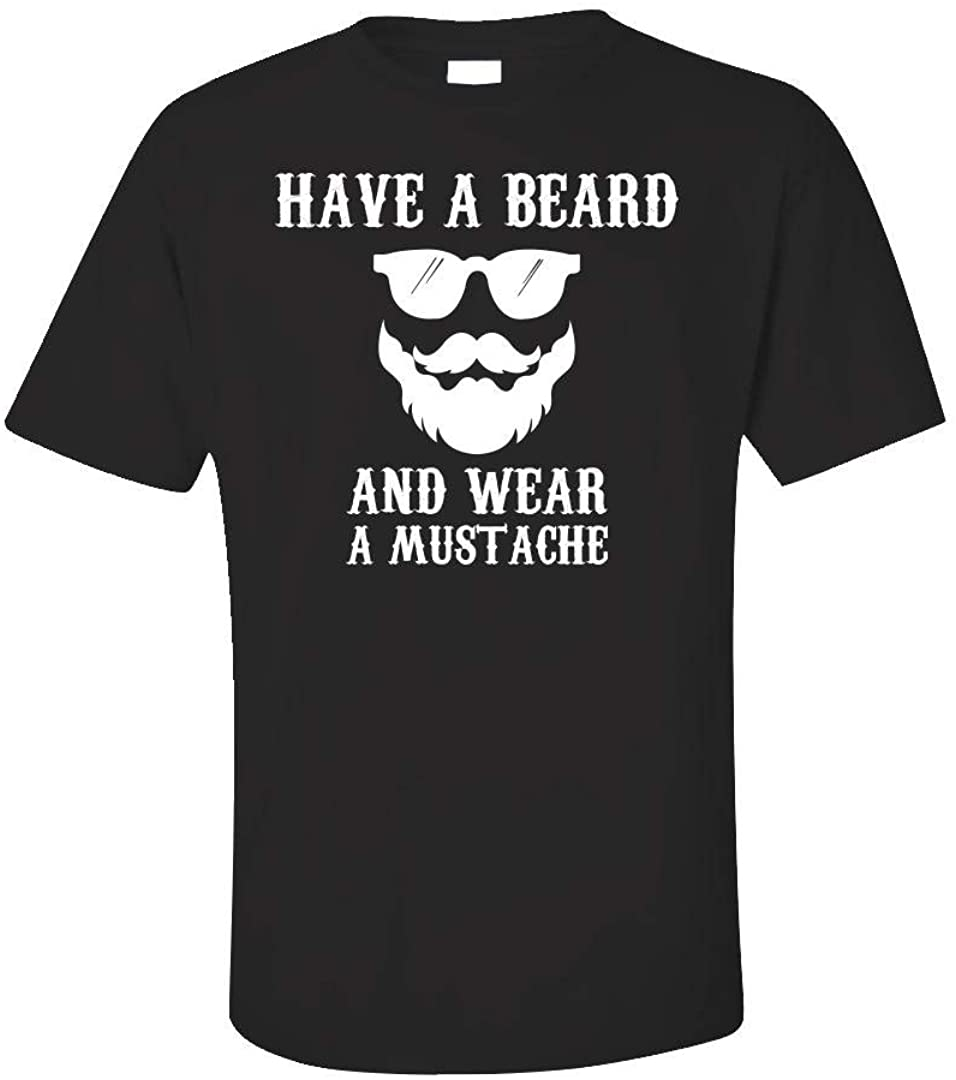Have a Beard and wear a Mustache -URBANMUSK - Unisex T-Shirt