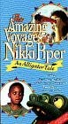 Amazing Voyages of Nikki Piper: An Alligator Tale [VHS]