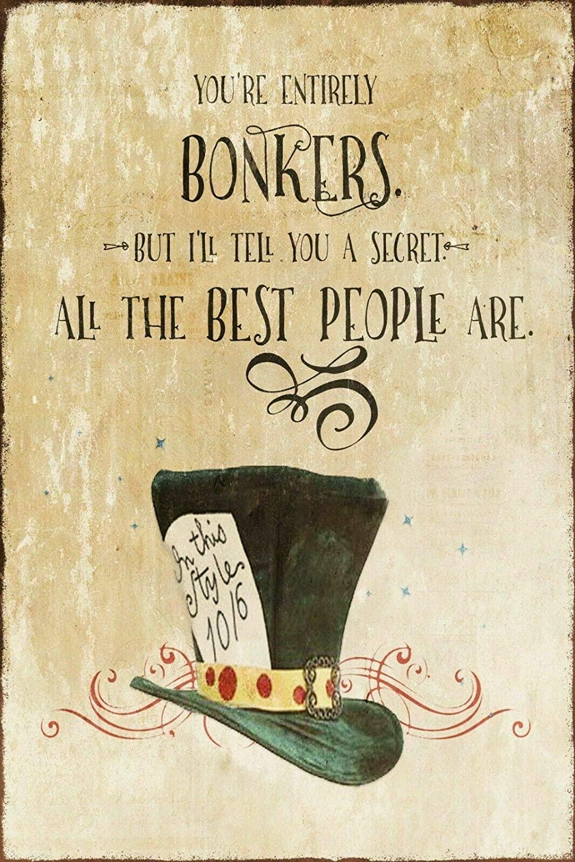 Lplpol Alice in Wonderland Mad Hatter Saying/Quote Vintage Retro Style Metal Sign 10