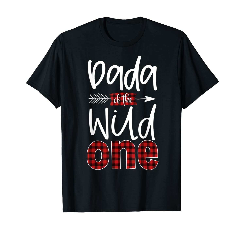 Dada of the Wild One Buffalo Plaid Lumberjack 1st Birthday T-Shirt