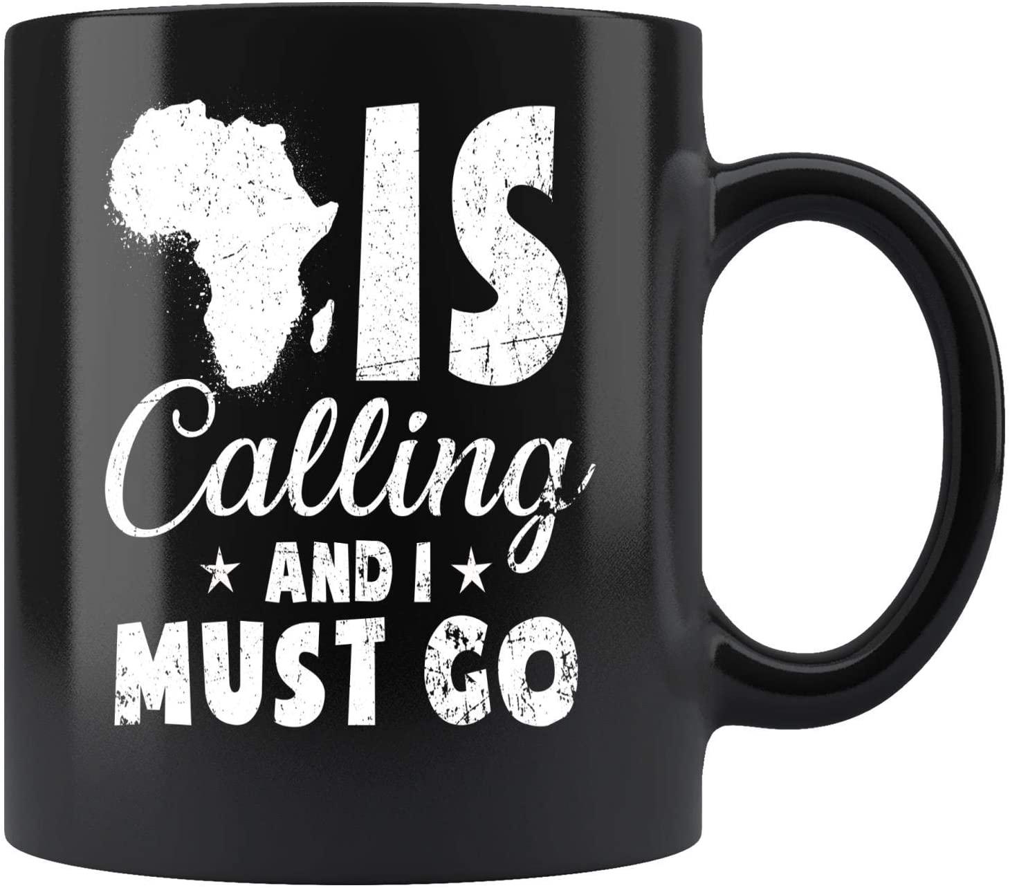 The African Is Calling And I Must Go Mug Coffee Mug 11oz Gift Tea Cups 15oz