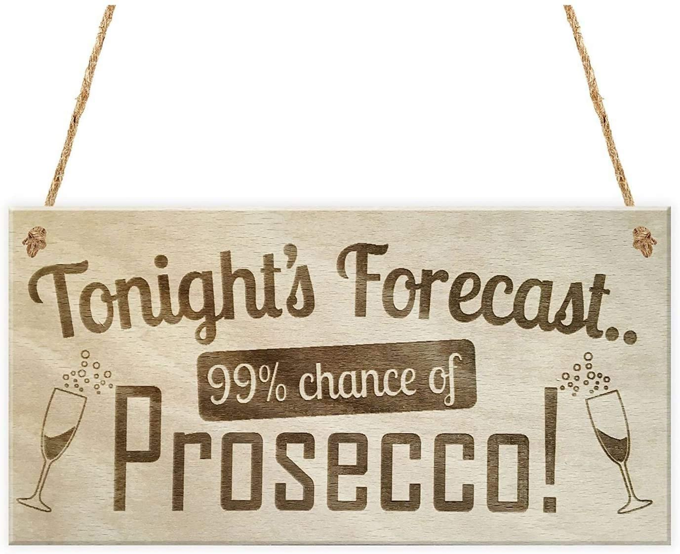 MAIYUAN Tonight's Forecast Prosecco Wine Alcohol Hanging Wood Plaque Friendship Gift Signs 12x6 Inches(CYL1927)